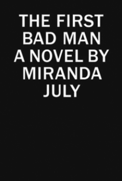 The First Bad Man - Miranda July