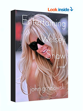 Entertaining Welsey Shaw - A Novel by John Grabowski